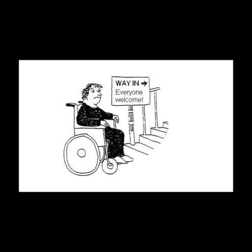 """Fumetto di una persona in carrozzina che guarda delle scale corrucciata. C'è un cartello con scritto """"Way In [freccia] Everyone welcome!""""."""