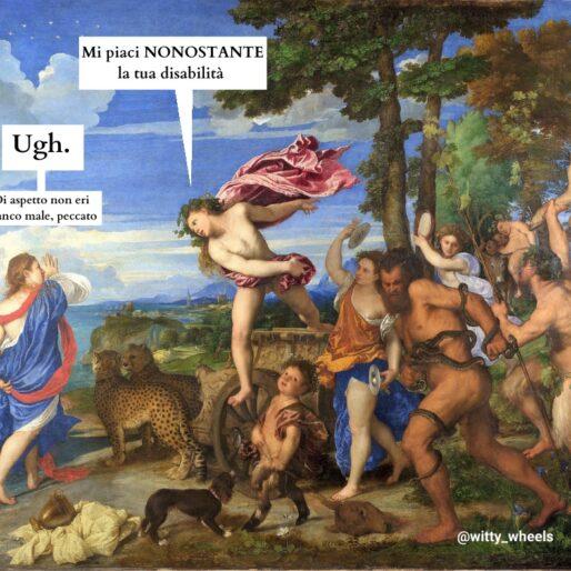 """""""Bacco e Arianna"""" di Tiziano; Bacco va incontro ad Arianna con un balzo e le dice """"Mi piaci NONOSTANTE la tua disabilità"""". Lei si ritrae e pensa """"Ugh. Di aspetto non eri manco male, peccato"""""""