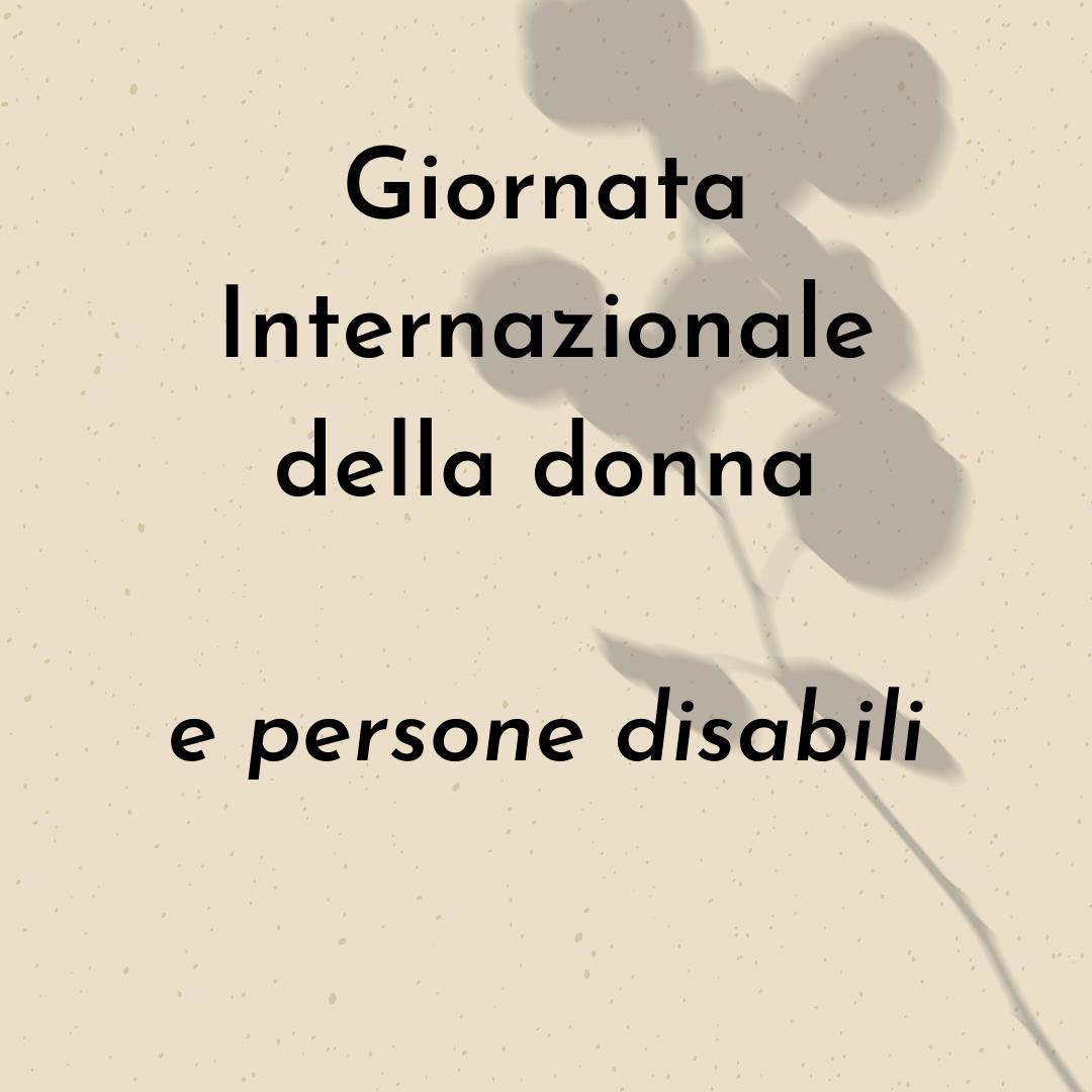 grafica rosa chiaro con una scritta nera: Giornata Internazionale della donna e persone disabili