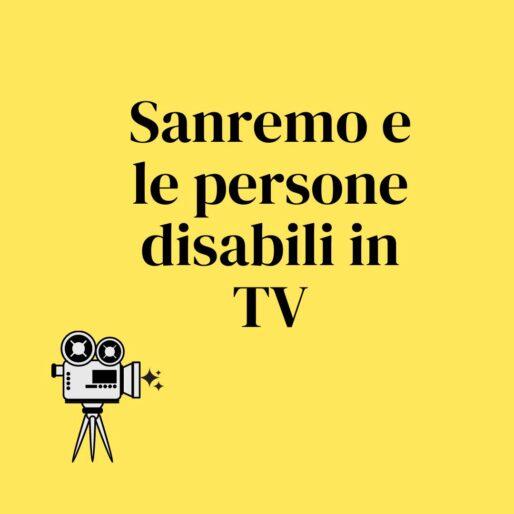 """sfondo giallo e scritta nera: """"Sanremo e le persone disabili in TV"""". Accanto c'è l'immagine di una videocamera"""